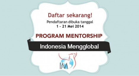 Daftar Sekarang! Program Mentorship Indonesia Mengglobal 2014